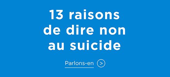 13 raisons de dire non au suicide