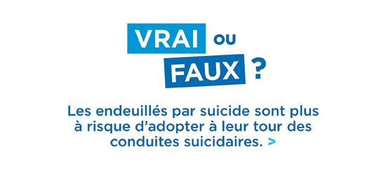 Prévention du suicide - Vrai ou faux - Les endeuillés par suicide sont plus à risque